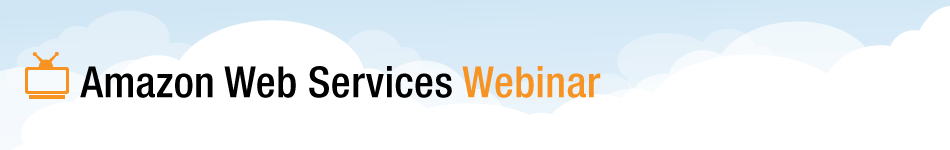 Amazon Web Services Webinar