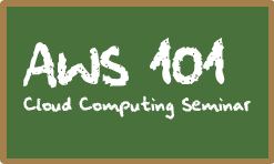 AWS 101 Cloud Computing Seminar